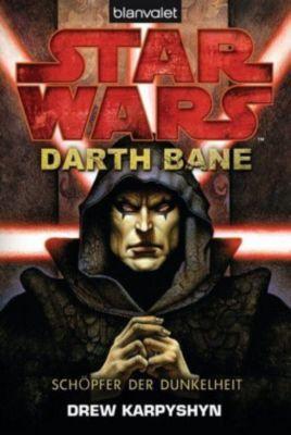 Star Wars - Darth Bane Band 1: Schöpfer der Dunkelheit - Drew Karpyshyn |