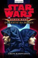 Star Wars - Darth Bane Band 3: Dynastie des Bösen - Drew Karpyshyn |