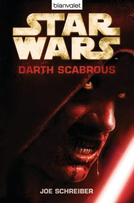 Star Wars, Darth Scabrous - Joe Schreiber |