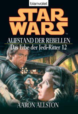 Star Wars - Das Erbe der Jedi Ritter Band 12: Aufstand der Rebellen, Aaron Allston