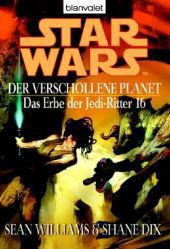 Star Wars - Das Erbe der Jedi Ritter Band 16: Der verschollene Planet, Sean Williams, Shane Dix