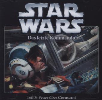 Star Wars, Das letzte Kommando - Feuer über Coruscant, 1 Audio-CD