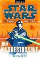Star Wars - Das Verhängnis der Jedi-Ritter Band 1: Der Ausgestossene - Aaron Allston |