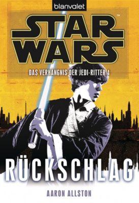 Star Wars - Das Verhängnis der Jedi-Ritter Band 4: Rückschlag, Aaron Allston