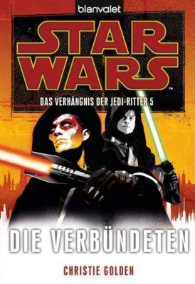 Star Wars - Das Verhängnis der Jedi-Ritter Band 5: Die Verbündeten - Christie Golden pdf epub