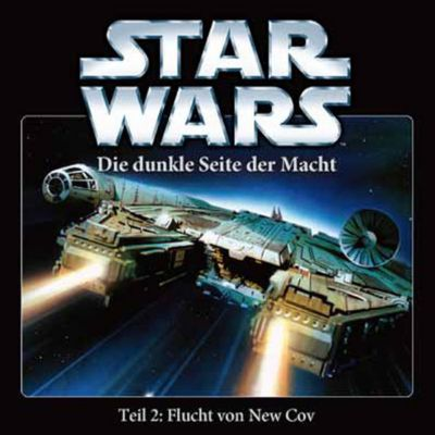 Star Wars - Die dunkle Seite Der Macht - Teil 2: Flucht von New Cov - Star Wars |