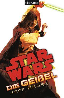 Star Wars - Die Geißel - Jeff Grubb |