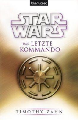 Star Wars - Die Thrawn Trilogie Band 3: Das letzte Kommando - Timothy Zahn pdf epub