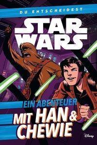 Star Wars: Du entscheidest: Ein Abenteuer mit Han & Chewie - Cavan Scott |