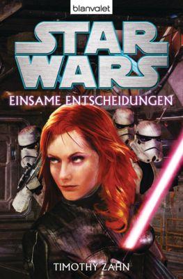 Star Wars™  - Einsame Entscheidungen, Timothy Zahn