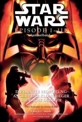 Star Wars, Episode I-III Sammelband - Patricia C. Wrede |
