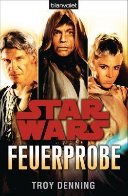 Star Wars- Feuerprobe - Troy Denning |