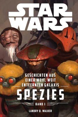 Star Wars: Geschichten aus einer weit, weit entfernten Galaxis: Star Wars: Spezies, Landry Walker