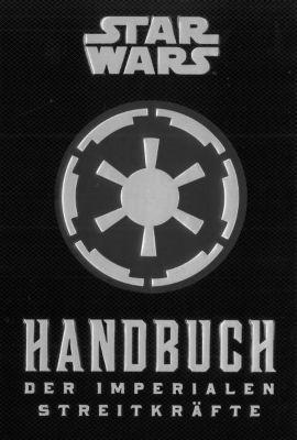 Star Wars: Handbuch der Imperialen Streitkräfte - Daniel Wallace  
