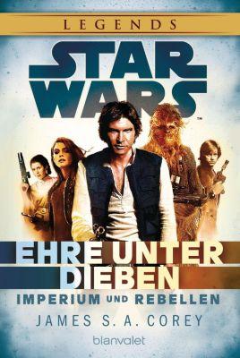 Star Wars - Imperium und Rebellen Band 2: Ehre unter Dieben - James Corey pdf epub