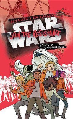 Star Wars: Join the Resistance 03:  Attack on Starkiller Base, Ben Acker, Ben Blacker