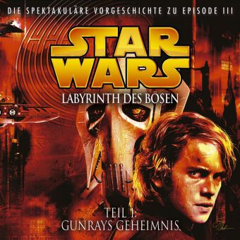 Star Wars - Labyrinth des Bösen - Teil 1: Gunrays Geheimnis