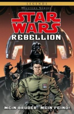 Star Wars - Masters Band 10: Rebelion I - Mein Bruder, Mein Feind