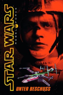 Star Wars - Rebel Force Band 4: Unter Beschuss - Alex Wheeler pdf epub