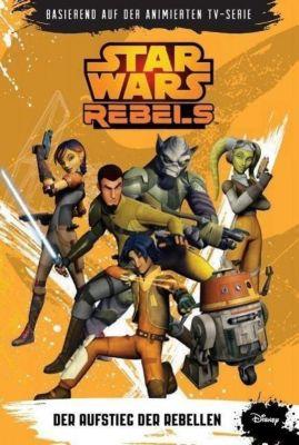Star Wars - Rebels Band 1: Der Aufstieg der Rebellen - Michael Kogge pdf epub
