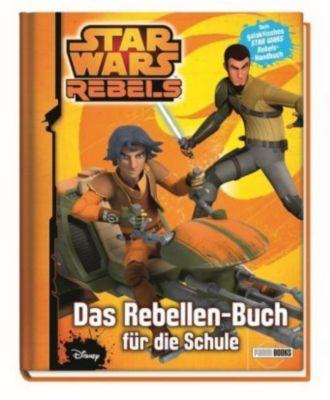 Star Wars Rebels: Das Rebellen-Buch für die Schule