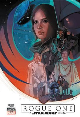 Star Wars: Rogue One Adaptation, Jody Houser, Duane Swierczynski, Oscar Bazaldua, Emilio Laiso, Paolo Villanelli, Fernando Blanco