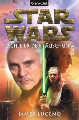 Star Wars - Schleier der Täuschung - James Luceno |