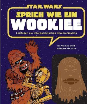 STAR WARS Sprich wie ein Wookiee - Wu Kee Smith |