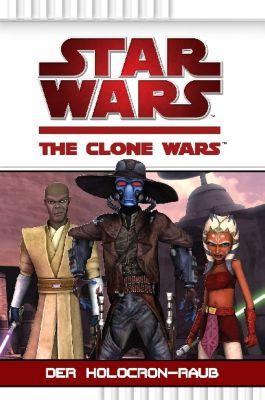 Star Wars - The Clone Wars Band 4: Der Holocron-Raub - Rob Valois |
