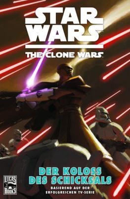 Star Wars - The Clone Wars (Comic zur TV-Serie) Band 5: Der Koloss des Schicksals