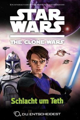 Star Wars - The Clone Wars: Du entscheidest Band 2: Schlacht um Teth - Sue Behrent |