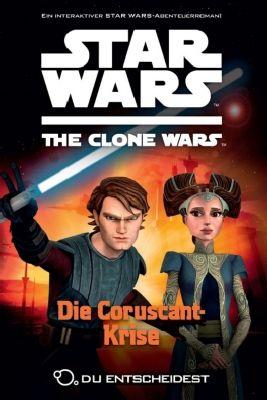 Star Wars - The Clone Wars: Du entscheidest Band 4: Die Coruscant-Krise - Sue Behrent |