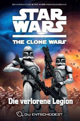 Star Wars - The Clone Wars: Du entscheidest Band 5: Die verlorene Legion - Tracey West |