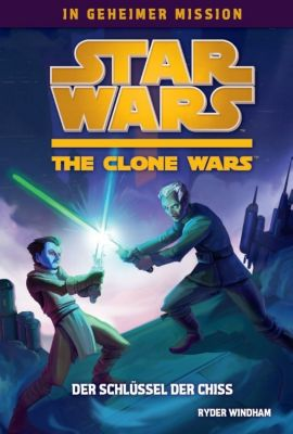 Star Wars - The Clone Wars: In geheimer Mission Band 4: Der Schlüssel der Chiss - Ryder Windham |