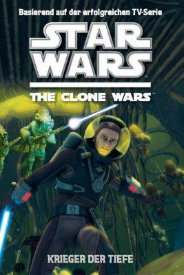 Star Wars - The Clone Wars Jugendroman Band 3: Krieger der Tiefe - Rob Valois  