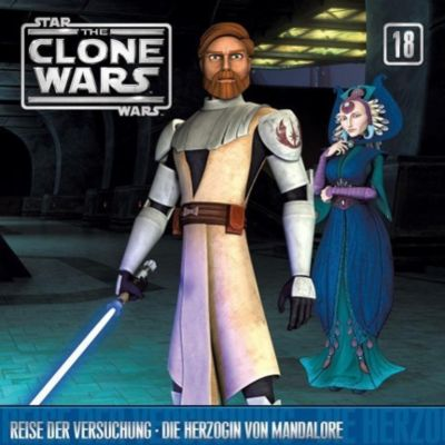 Star Wars, The Clone Wars - Reise der Versuchung / Die Herzogin von Mandalore, 1 Audio-CD, The Clone Wars