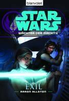 Star Wars - Wächter der Macht Band 4: Exil - Aaron Allston pdf epub