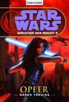 Star Wars - Wächter der Macht Band 5: Opfer - Karen Traviss pdf epub
