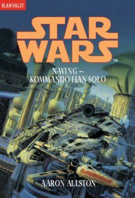 Star Wars - X-Wing Band 7: Kommando Han Solo, Aaron Allston