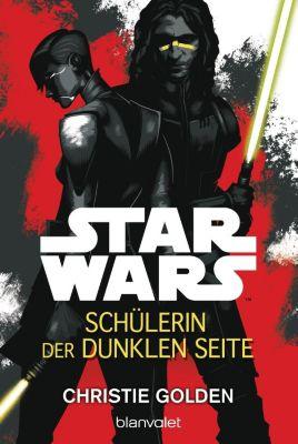 Star Wars(TM) - Schülerin der dunklen Seite, Christie Golden