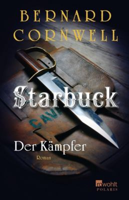 Starbuck Band 4: Der Kämpfer - Bernard Cornwell pdf epub