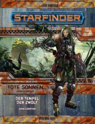 Starfinder Abenteuerpfad, Tote Sonnen - Der Tempel der Zwölf - John Compton |