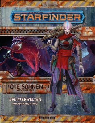 Starfinder Abenteuerpfad, Tote Sonnen - Splitterwelten - Amanda Hamon Kunz |