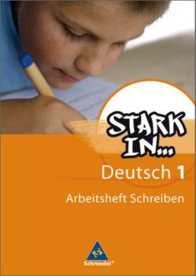 Stark in ... Deutsch: Bd.1 Arbeitsheft Schreiben