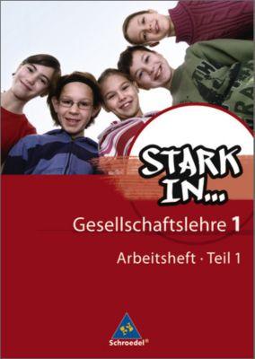 Stark in ... Gesellschaftslehre, Ausgabe 2007: Bd.1 Arbeitsheft