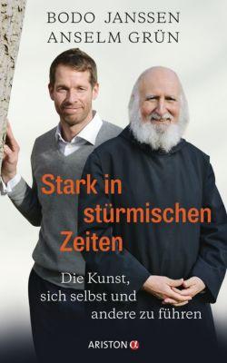 Stark in stürmischen Zeiten, Anselm Grün, Regina Carstensen, Bodo Janssen