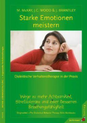Starke Emotionen meistern, Matthew McKay, Jeffrey C. Wood, Jeffrey Brantley