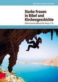 Starke Frauen in Bibel und Kirchengeschichte, Gunther vom Stein, Inga Effert