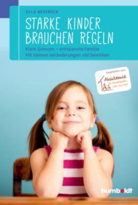 Starke Kinder brauchen Regeln - Ulla Nedebock  