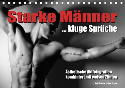 Starke Männer... kluge Sprüche (Tischkalender 2019 DIN A5 quer), Ralf Wehrle und Uwe Frank